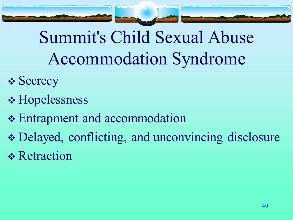 Summit s Child Sexual Abuse Accommodation Syndrome