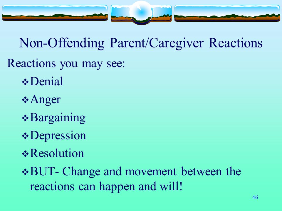 Non-Offending Parent/Caregiver Reactions