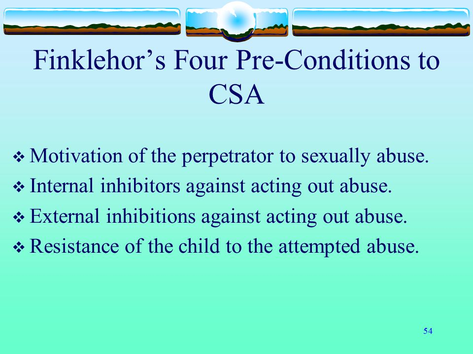 Finklehor's Four Pre-Conditions to CSA