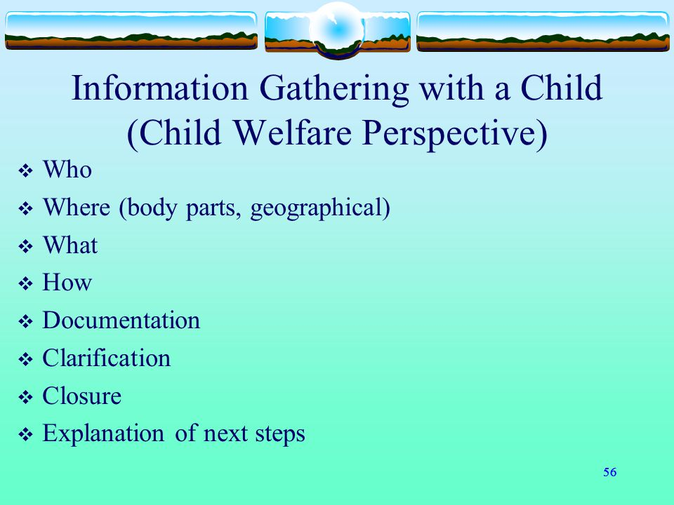 Information Gathering with a Child (Child Welfare Perspective)