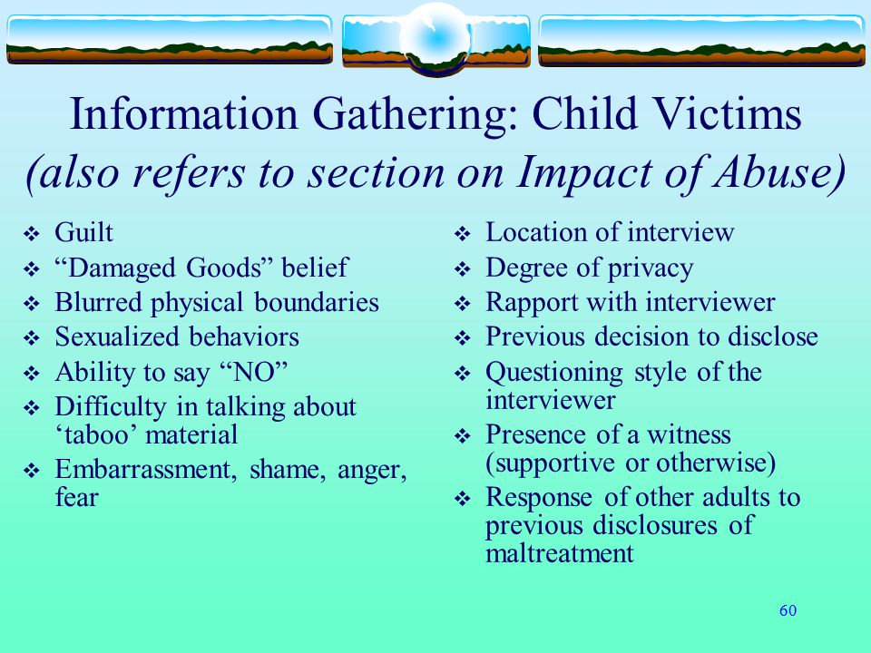 Information Gathering: Child Victims (also refers to section on Impact of Abuse)