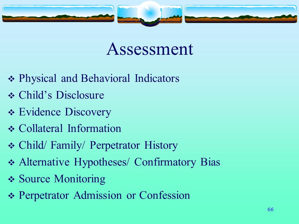 Assessment Physical and Behavioral Indicators Child's Disclosure