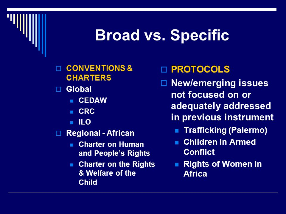 Broad vs. Specific PROTOCOLS