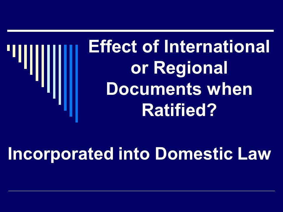 Effect of International or Regional Documents when Ratified