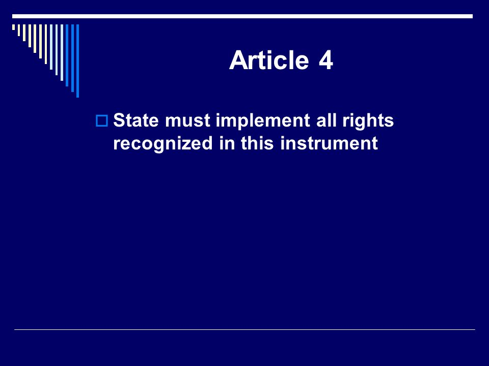 Article 4 State must implement all rights recognized in this instrument