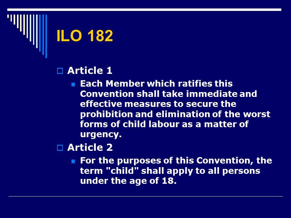 ILO 182 Article 1.