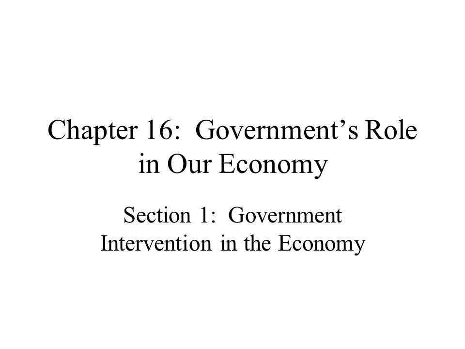 Chapter 16: Government's Role in Our Economy
