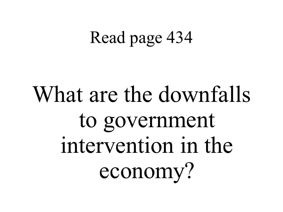 What are the downfalls to government intervention in the economy