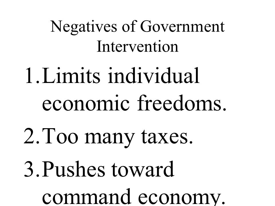 Negatives of Government Intervention