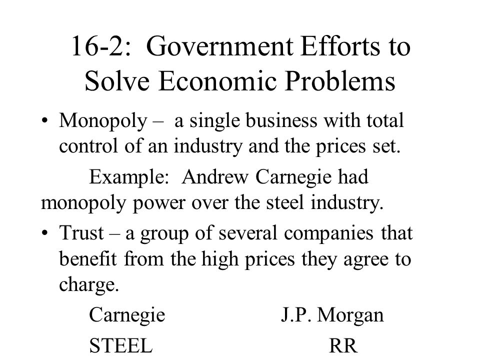 16-2: Government Efforts to Solve Economic Problems