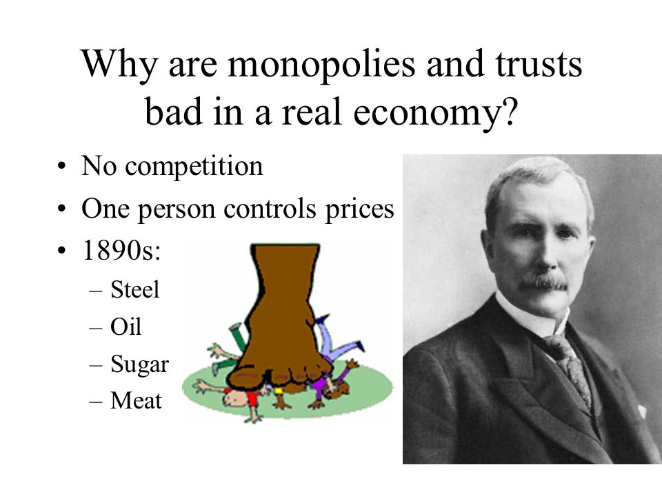 Why are monopolies and trusts bad in a real economy
