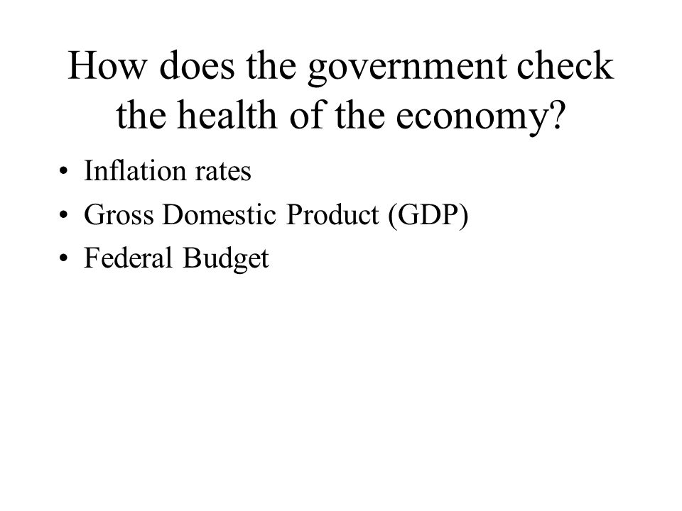 How does the government check the health of the economy