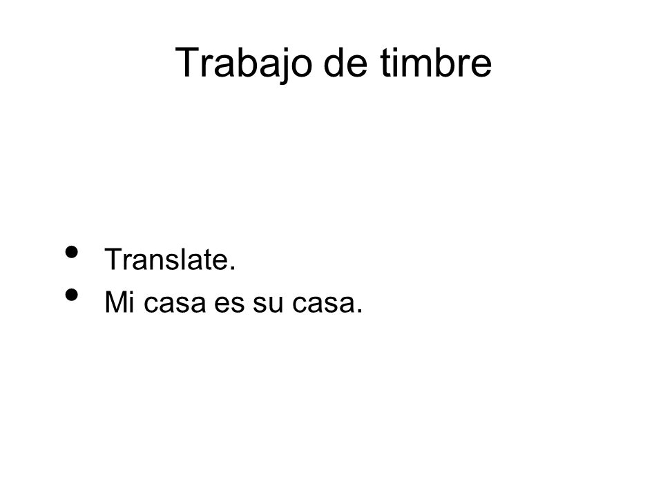 Trabajo de timbre Translate. Mi casa es su casa.