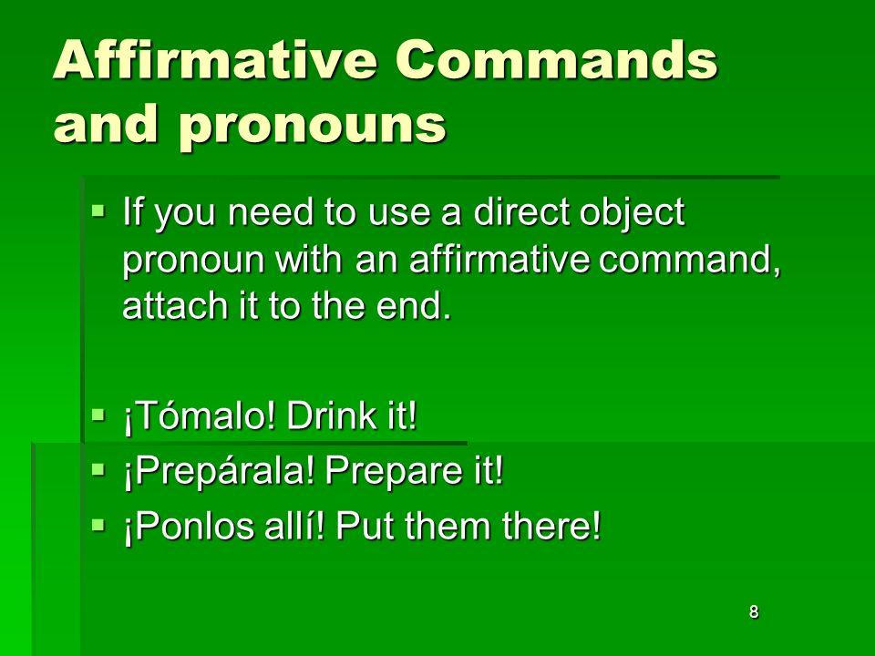 Affirmative Commands and pronouns