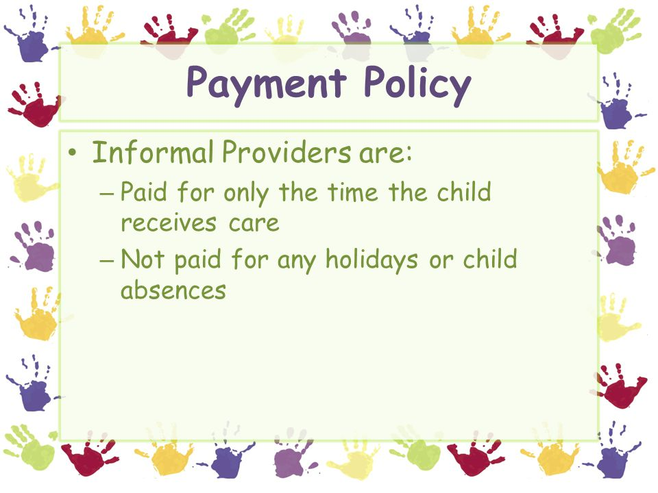 Payment Policy Informal Providers are: