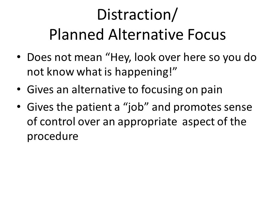 Distraction/ Planned Alternative Focus