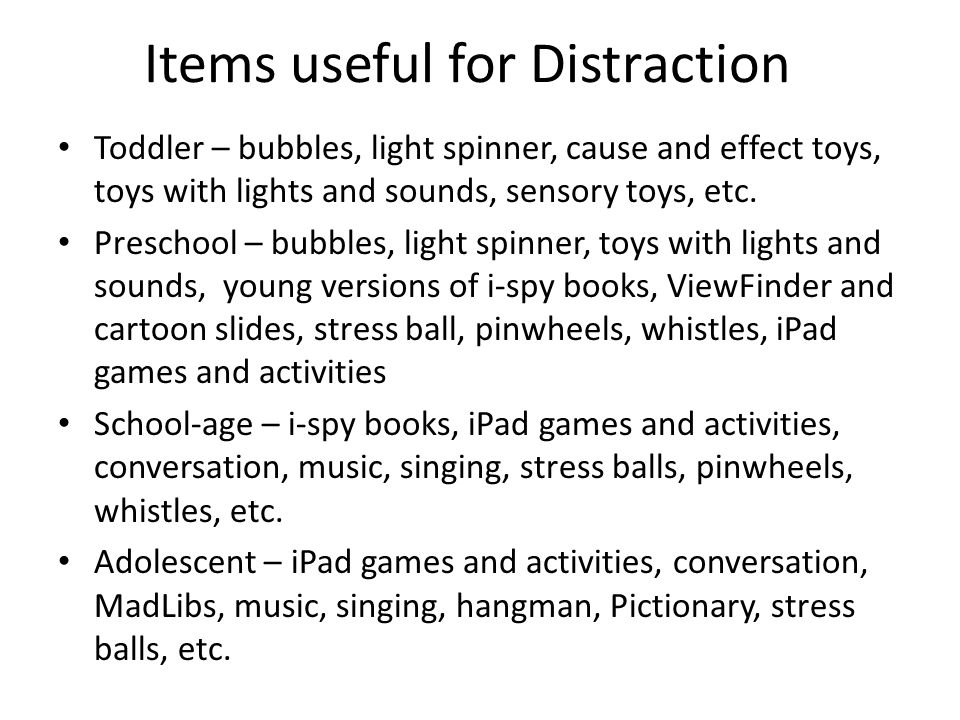 Items useful for Distraction