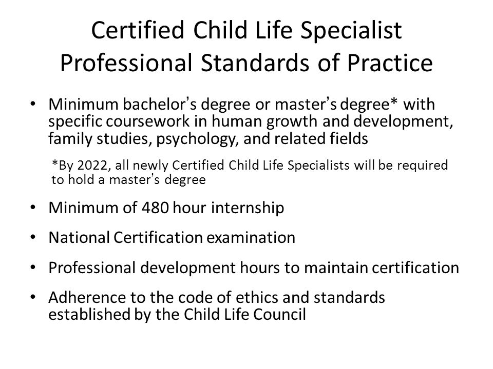 Certified Child Life Specialist Professional Standards of Practice