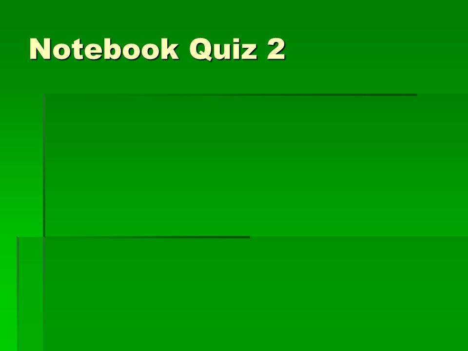 Notebook Quiz 2