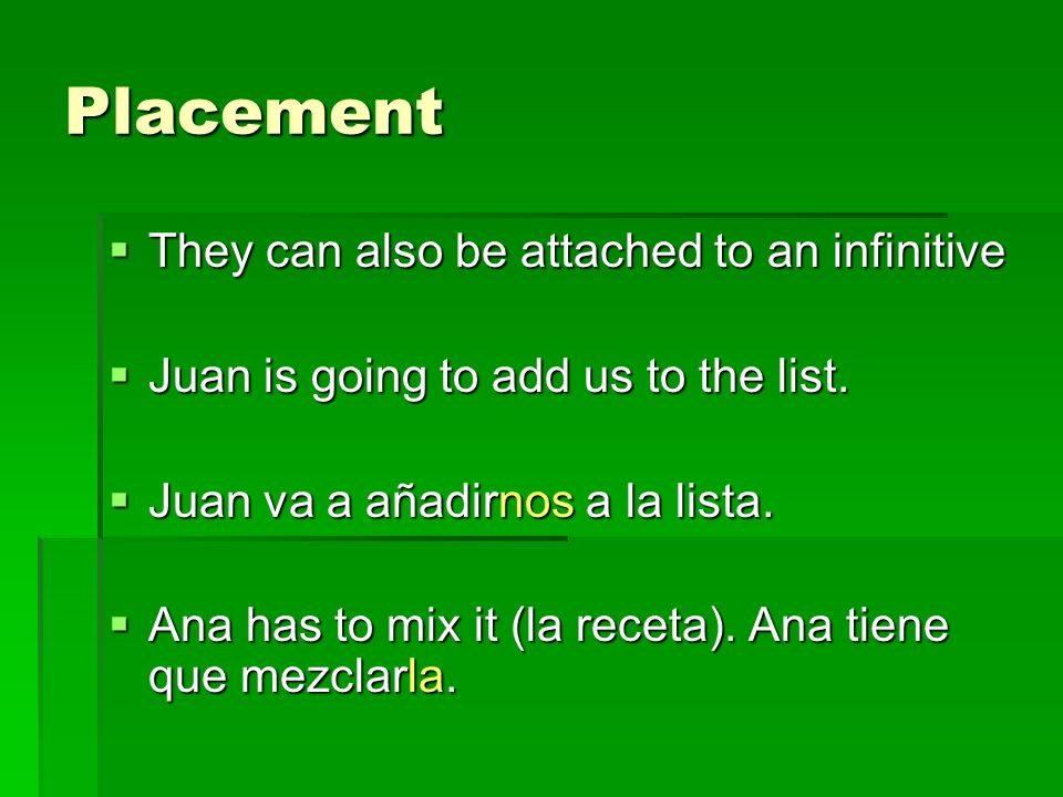 Placement They can also be attached to an infinitive