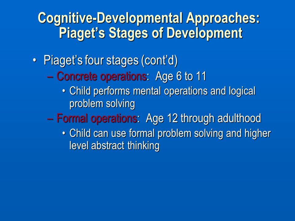 Cognitive-Developmental Approaches: Piaget's Stages of Development