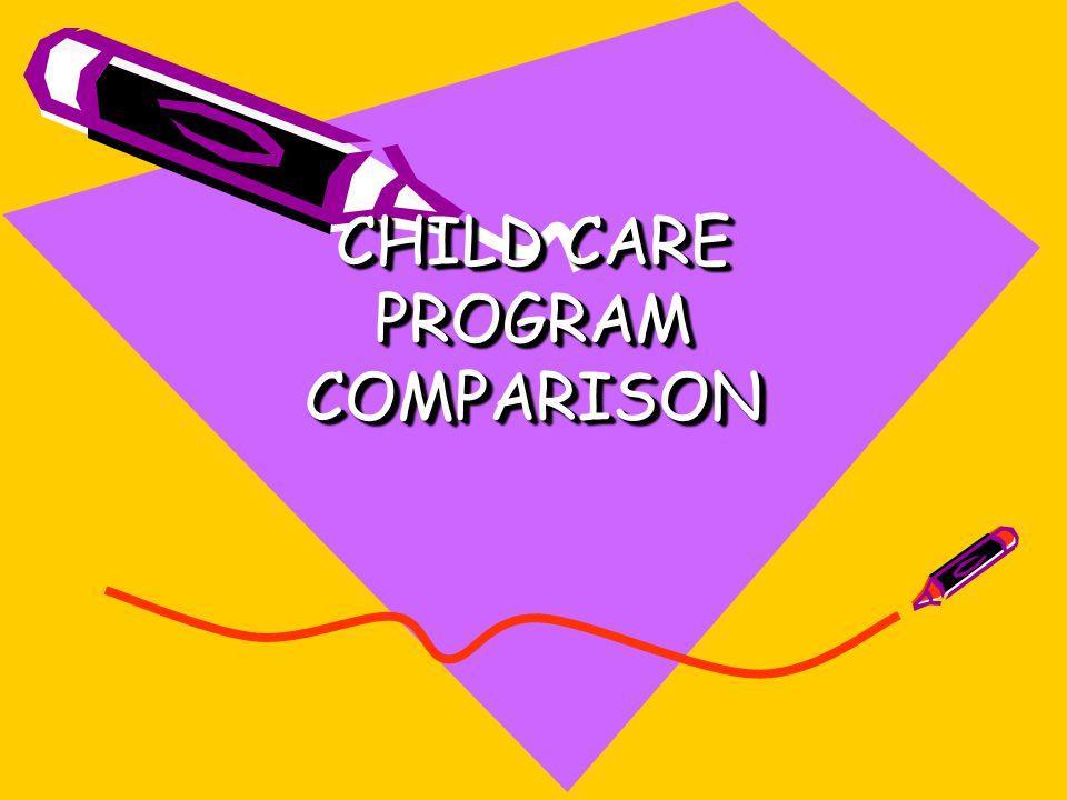 CHILD CARE PROGRAM COMPARISON