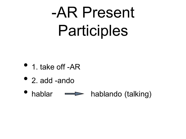-AR Present Participles