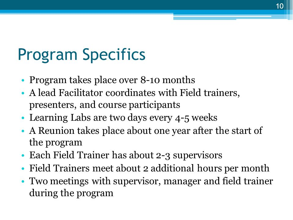 Program Specifics Program takes place over 8-10 months