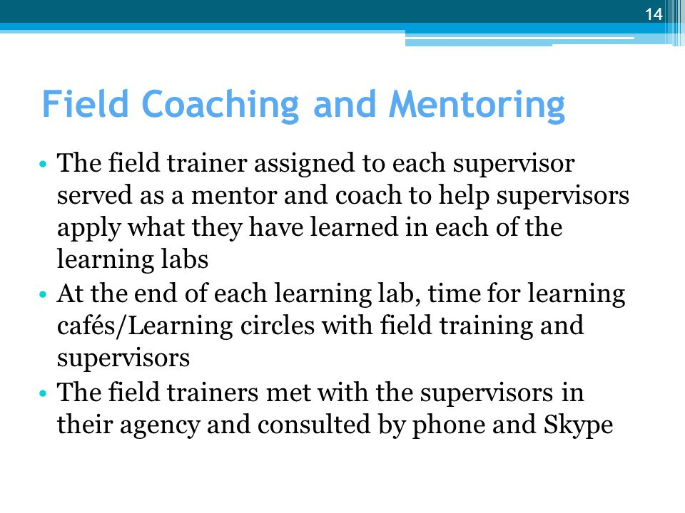 Field Coaching and Mentoring