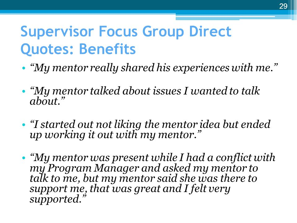 Supervisor Focus Group Direct Quotes: Benefits