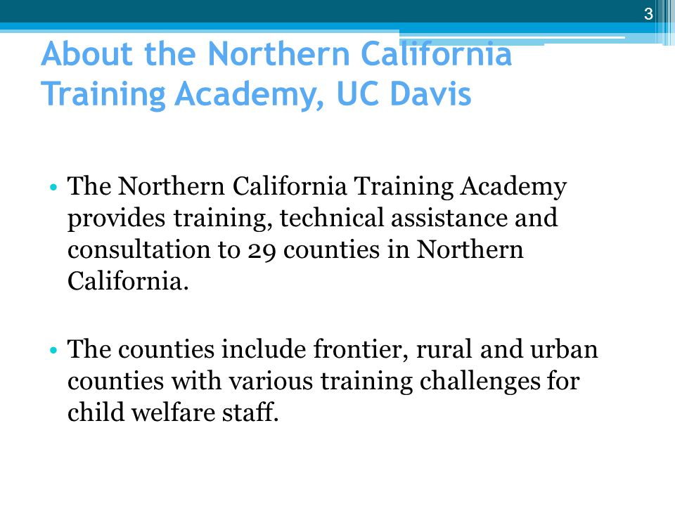 About the Northern California Training Academy, UC Davis