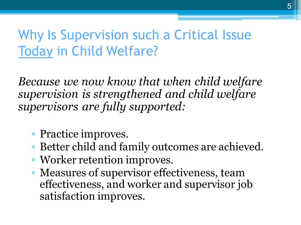 Why Is Supervision such a Critical Issue Today in Child Welfare