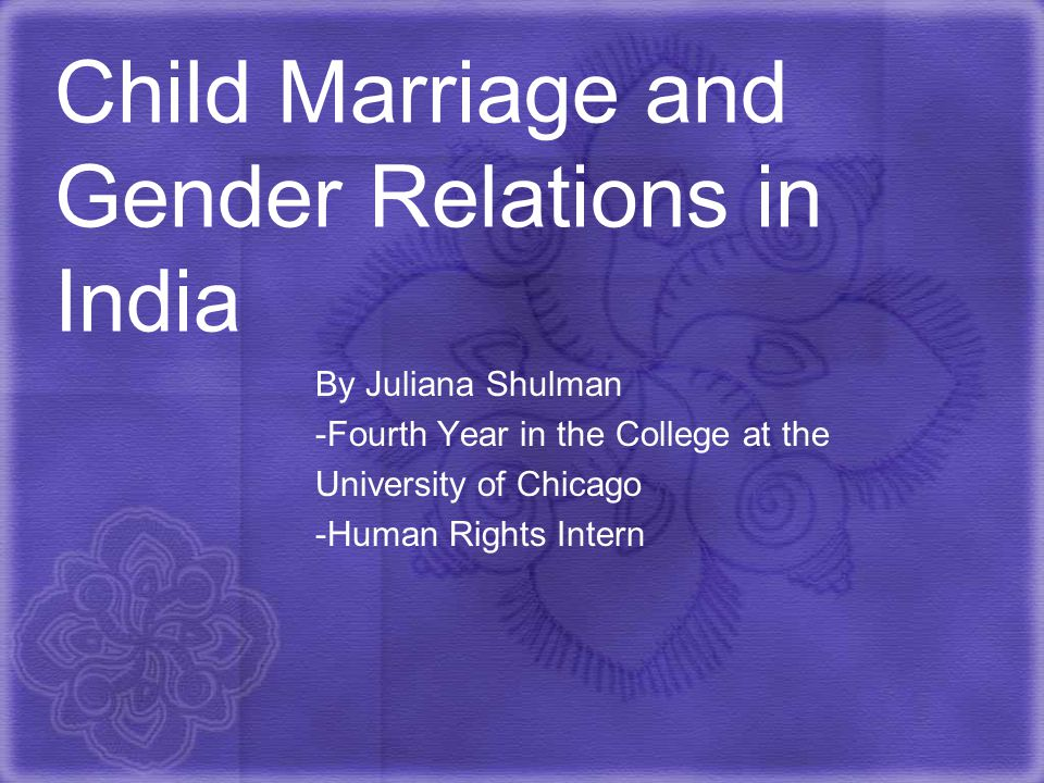 Child Marriage and Gender Relations in India