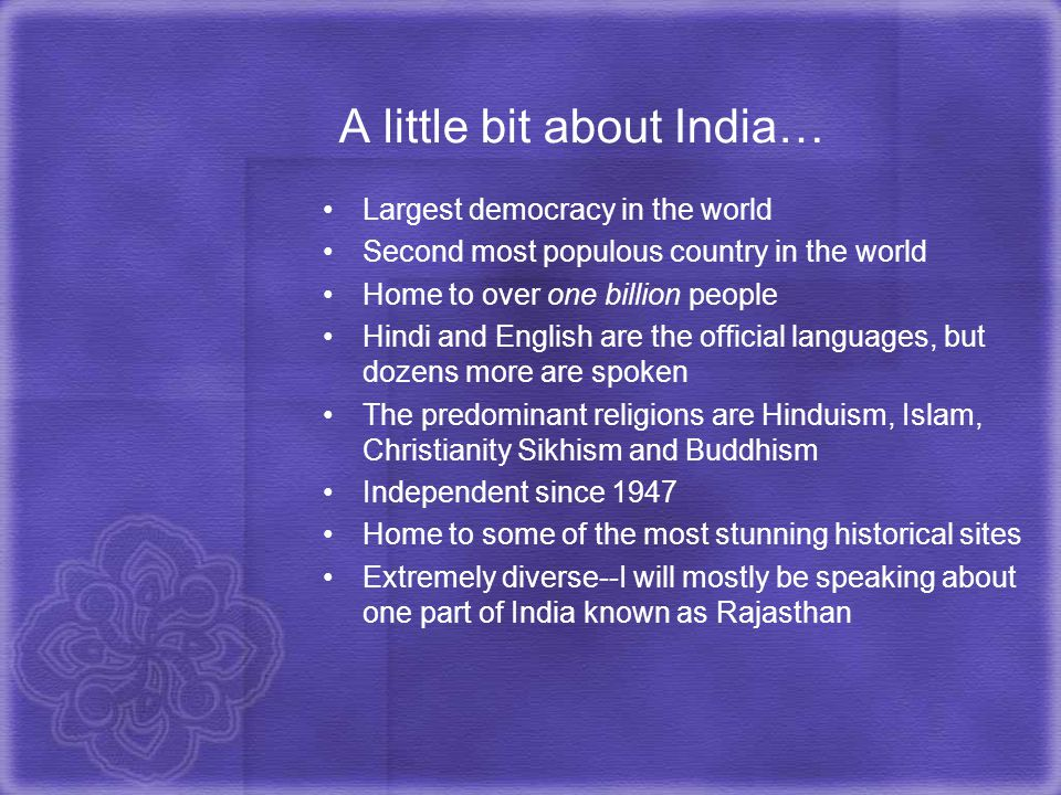 A little bit about India…