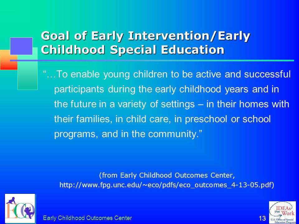 Goal of Early Intervention/Early Childhood Special Education