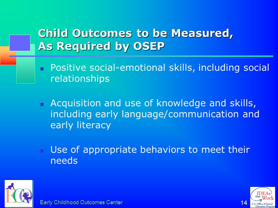 Child Outcomes to be Measured, As Required by OSEP