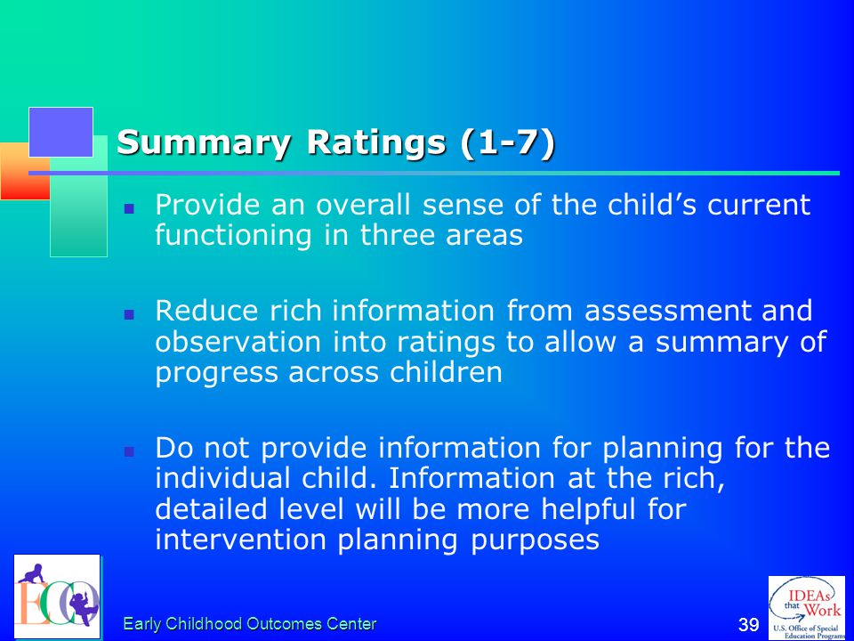 Summary Ratings (1-7) Provide an overall sense of the child's current functioning in three areas.
