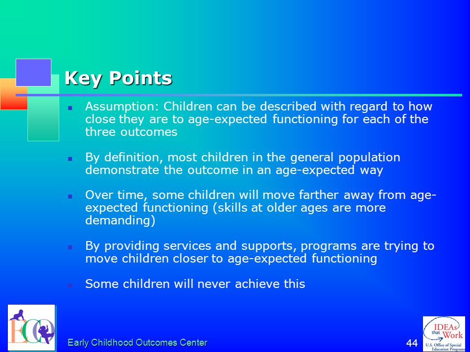 Key Points Assumption: Children can be described with regard to how close they are to age-expected functioning for each of the three outcomes.