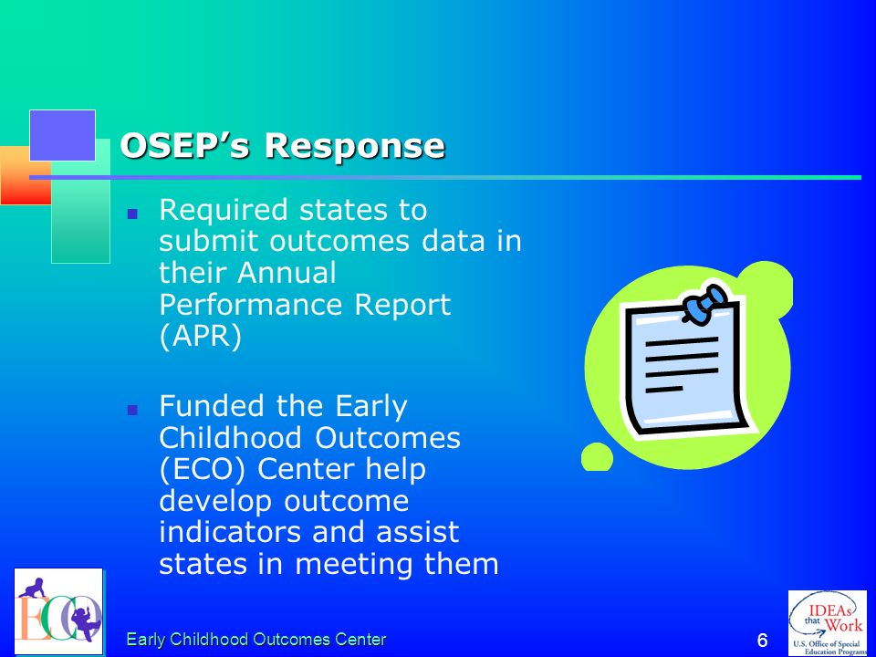 OSEP's Response Required states to submit outcomes data in their Annual Performance Report (APR)