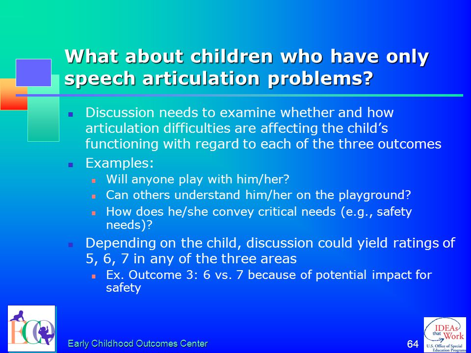 What about children who have only speech articulation problems