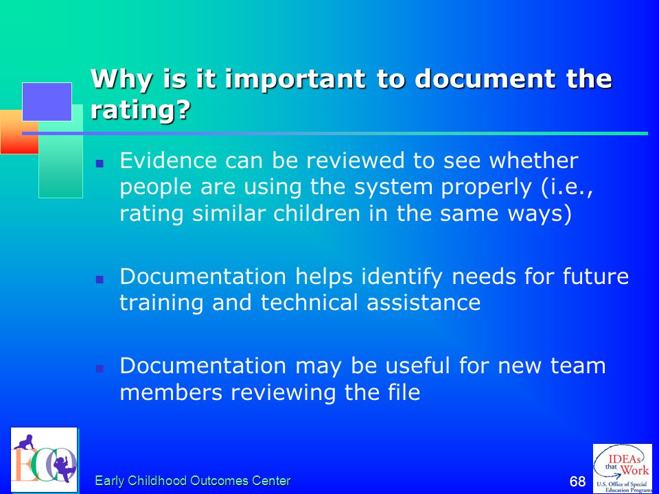 Why is it important to document the rating