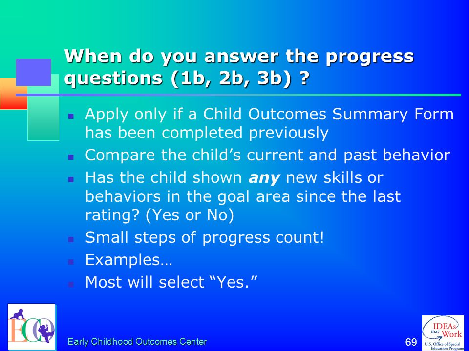 When do you answer the progress questions (1b, 2b, 3b)