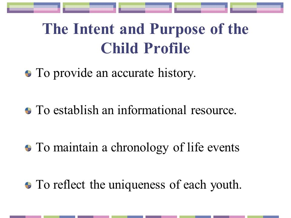 The Intent and Purpose of the Child Profile