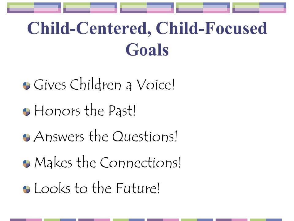 Child-Centered, Child-Focused Goals