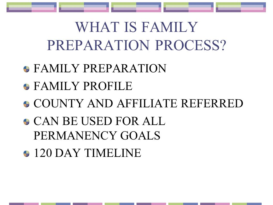 WHAT IS FAMILY PREPARATION PROCESS