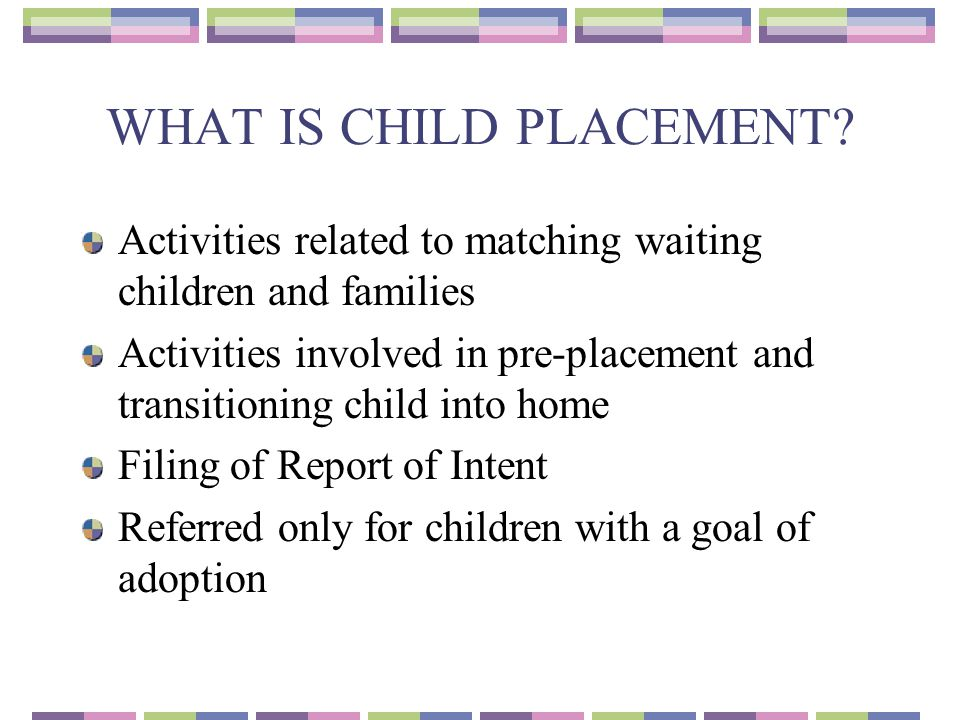 WHAT IS CHILD PLACEMENT