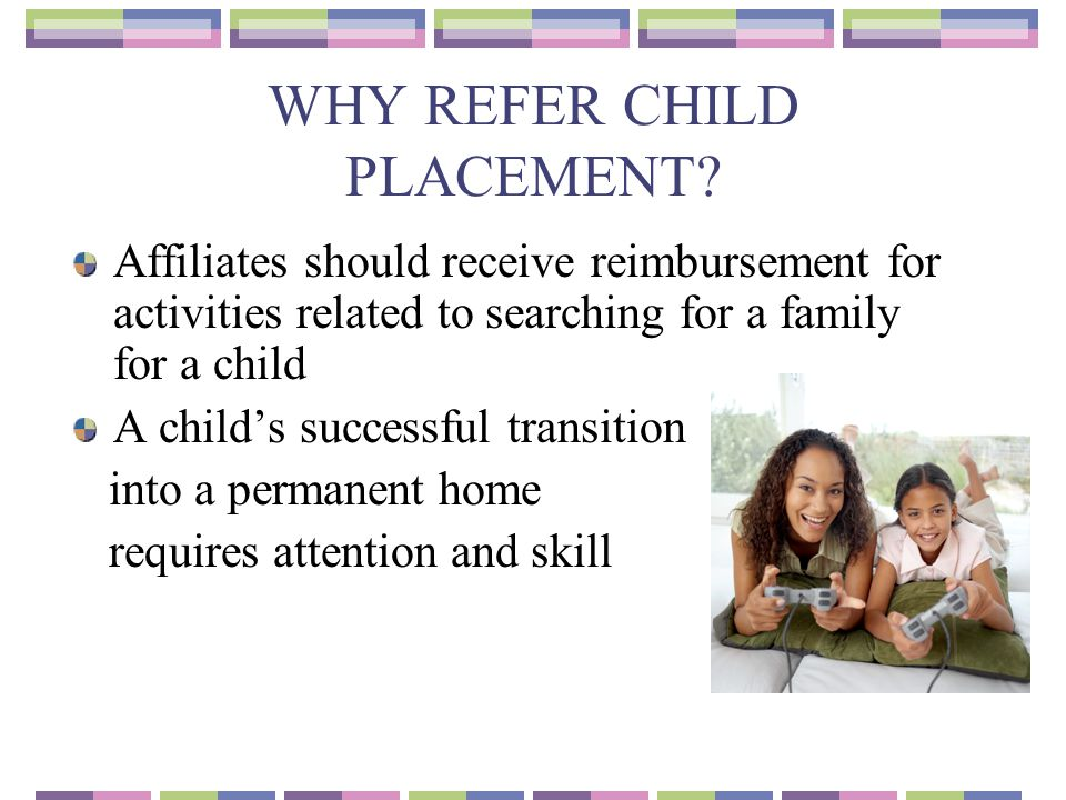 WHY REFER CHILD PLACEMENT