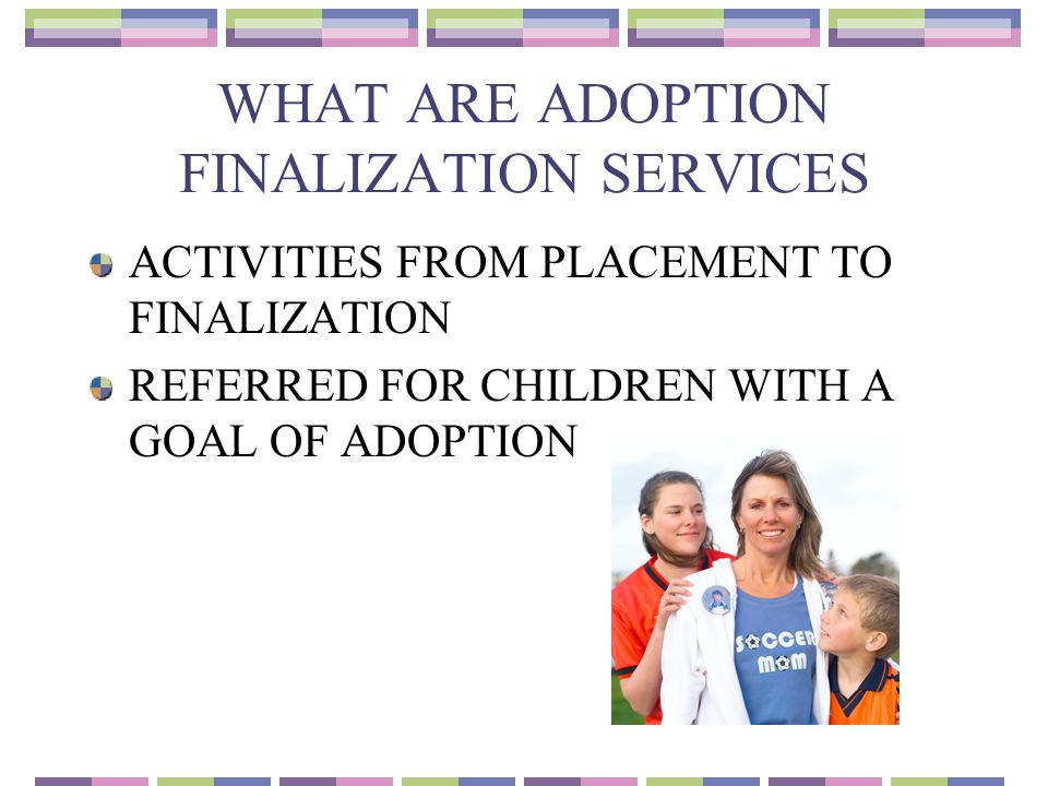 WHAT ARE ADOPTION FINALIZATION SERVICES