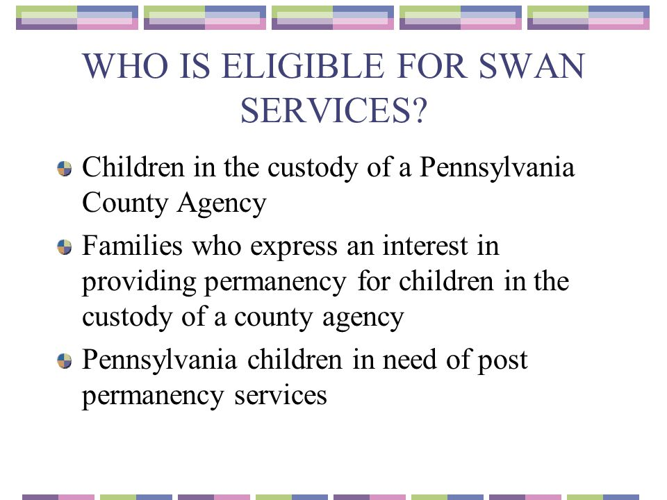 WHO IS ELIGIBLE FOR SWAN SERVICES