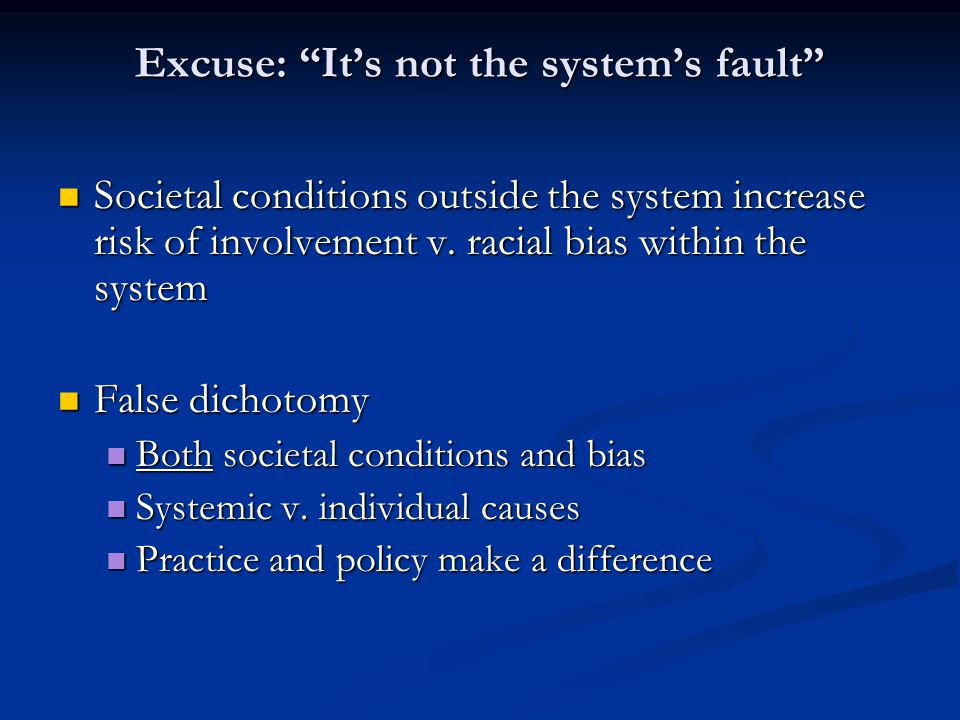 Excuse: It's not the system's fault